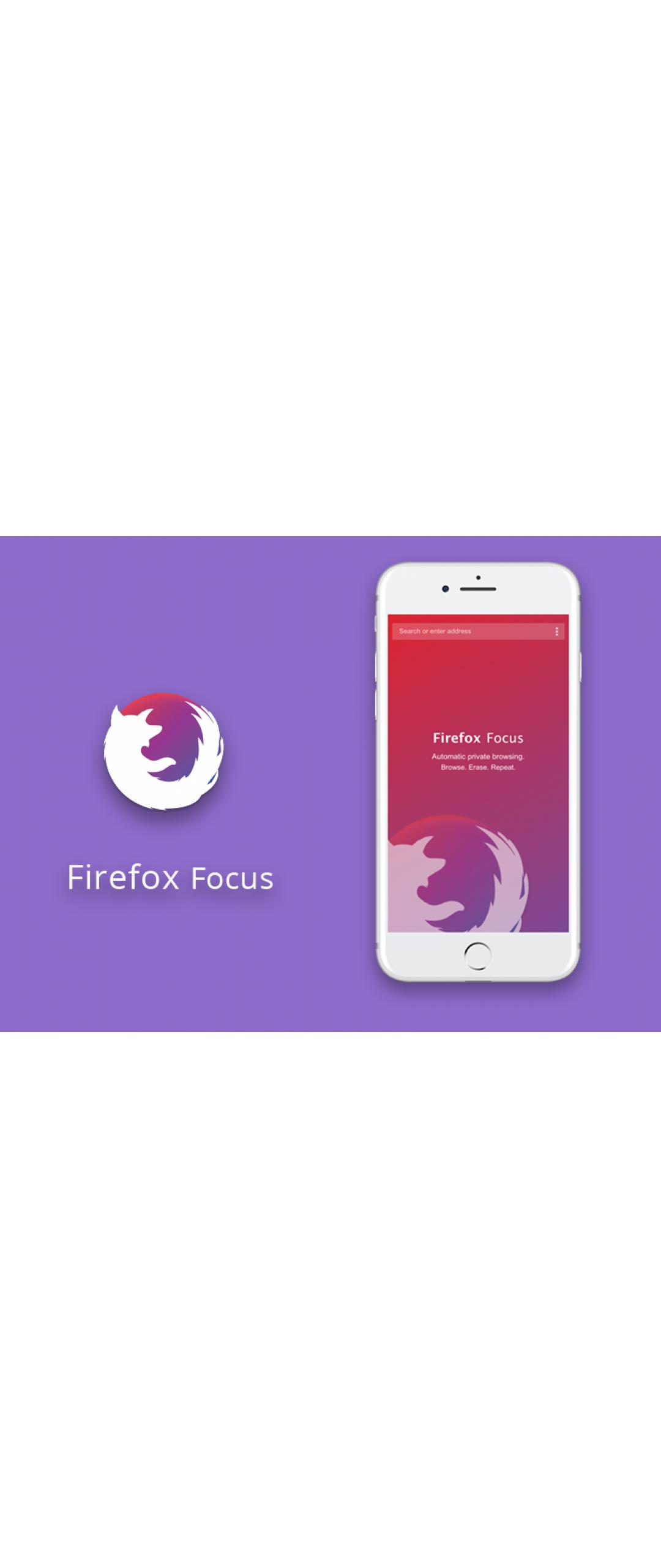 Firefox Focus se actualiza y deja atrás su principal característica